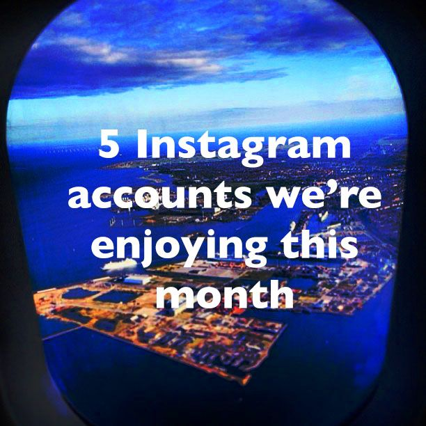 5 INSTAGRAM ACCOUNTS WE'RE ENJOYING THIS MONTH #2