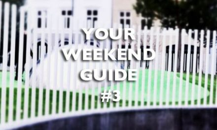 Your Weekend Guide #3